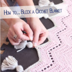 How to… block a crochet blanket