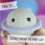 How to crochet through the front loop