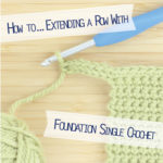 How to… Extending a row with Foundation single crochet