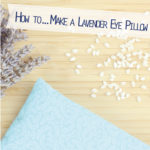 How to… make a lavender eye pillow